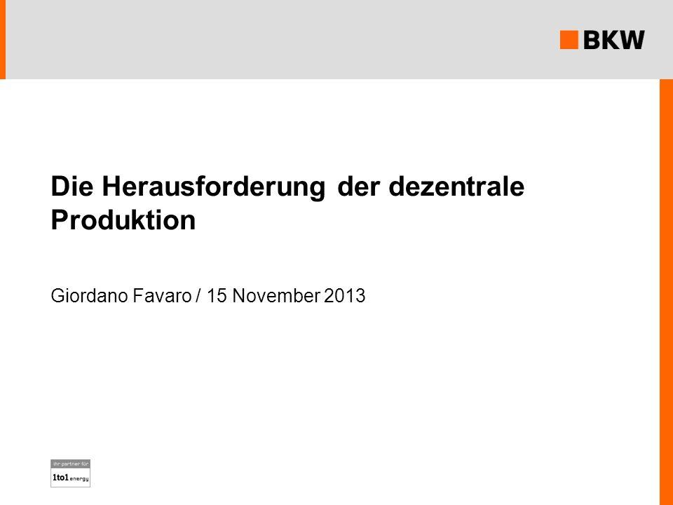 Die Herausforderung der dezentrale Produktion Giordano Favaro / 15 November 2013