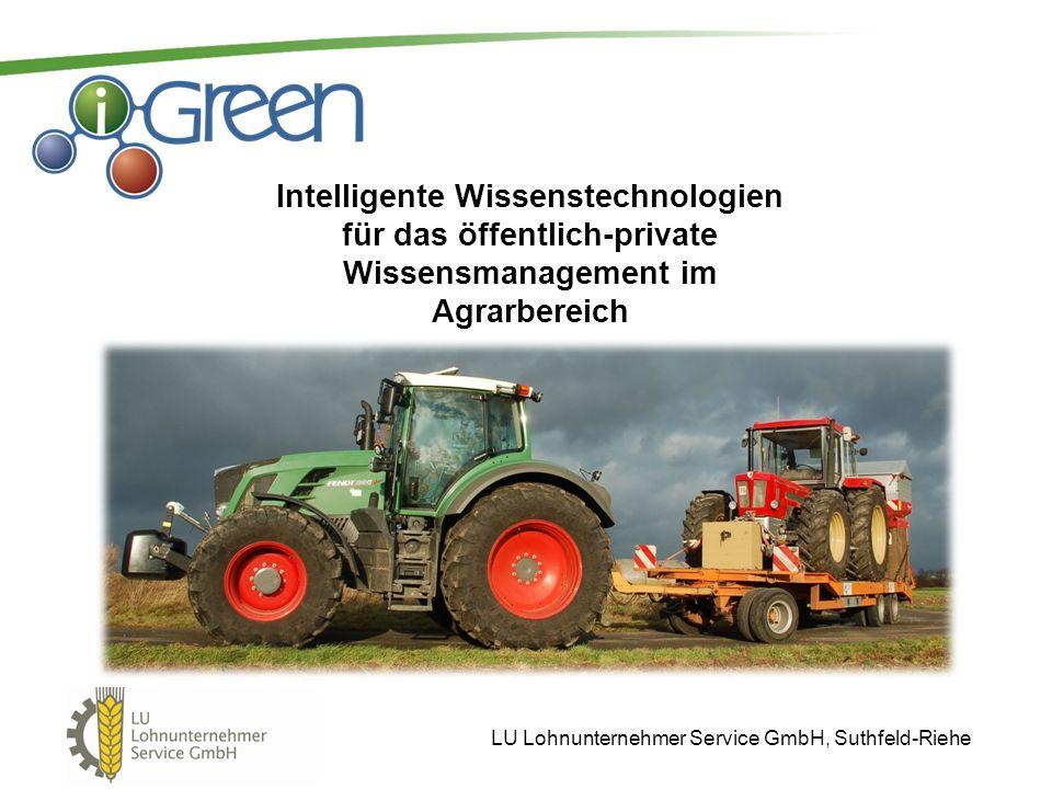 LU Lohnunternehmer Service GmbH, Suthfeld-Riehe Intelligente Wissenstechnologien für das öffentlich-private Wissensmanagement im Agrarbereich