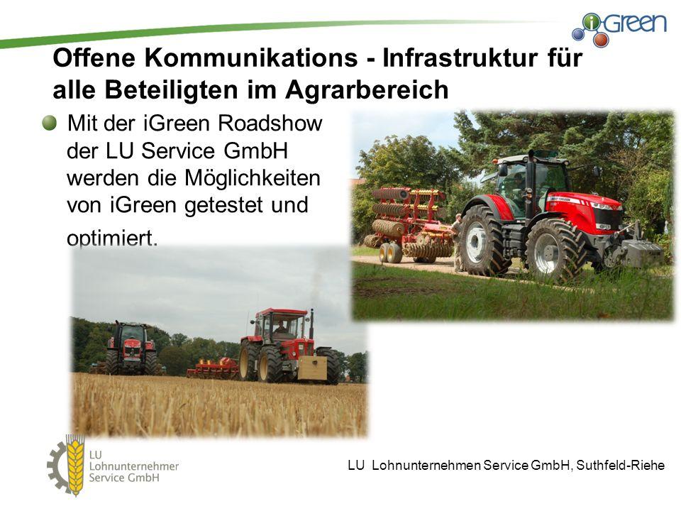 Offene Kommunikations - Infrastruktur für alle Beteiligten im Agrarbereich Mit der iGreen Roadshow der LU Service GmbH werden die Möglichkeiten von iG