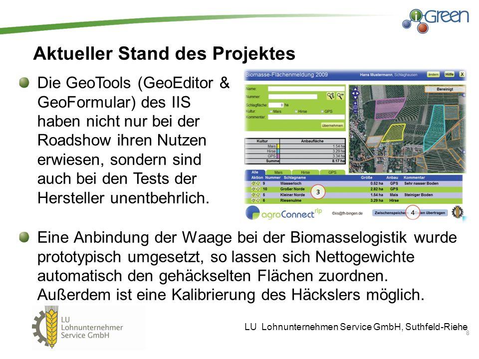 8 Aktueller Stand des Projektes Die GeoTools (GeoEditor & GeoFormular) des IIS haben nicht nur bei der Roadshow ihren Nutzen erwiesen, sondern sind au