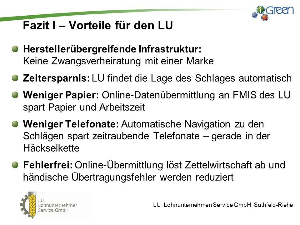 Fazit I – Vorteile für den LU Herstellerübergreifende Infrastruktur: Keine Zwangsverheiratung mit einer Marke Zeitersparnis: LU findet die Lage des Sc