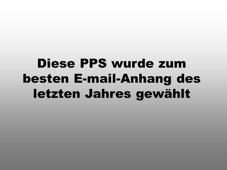 Diese PPS wurde zum besten E-mail-Anhang des letzten Jahres gewählt