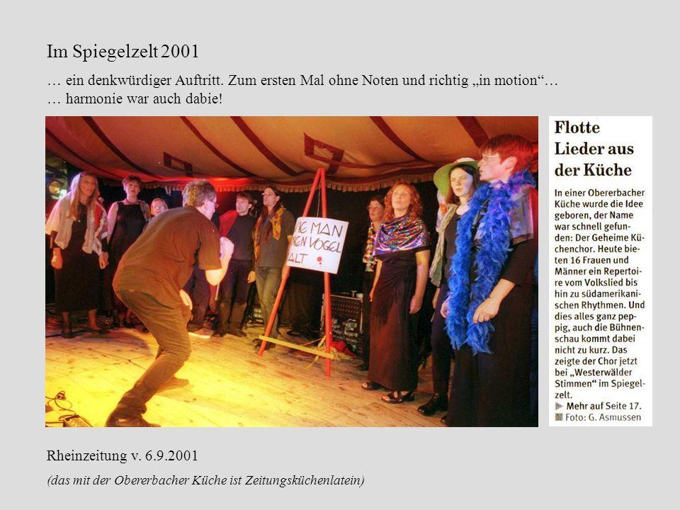 Rheinzeitung v. 6.9.2001 (das mit der Obererbacher Küche ist Zeitungsküchenlatein) Im Spiegelzelt 2001 … ein denkwürdiger Auftritt. Zum ersten Mal ohn