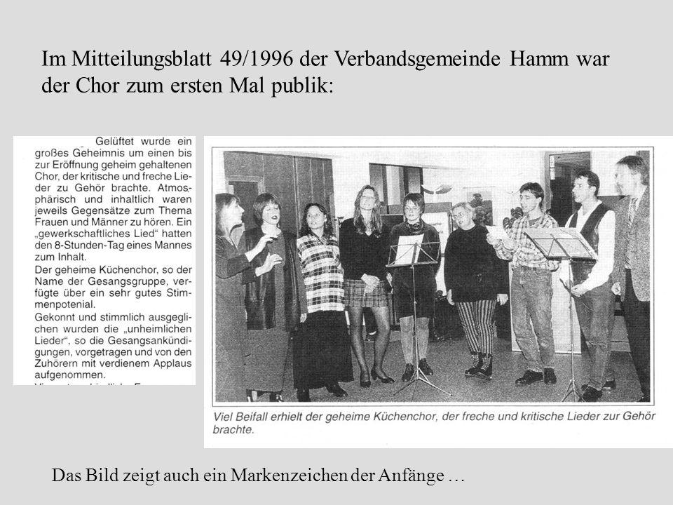 Im Mitteilungsblatt 49/1996 der Verbandsgemeinde Hamm war der Chor zum ersten Mal publik: Das Bild zeigt auch ein Markenzeichen der Anfänge …