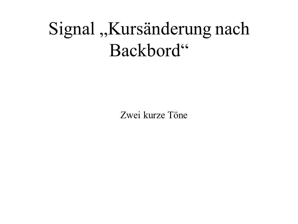 Signal Kursänderung nach Backbord Zwei kurze Töne