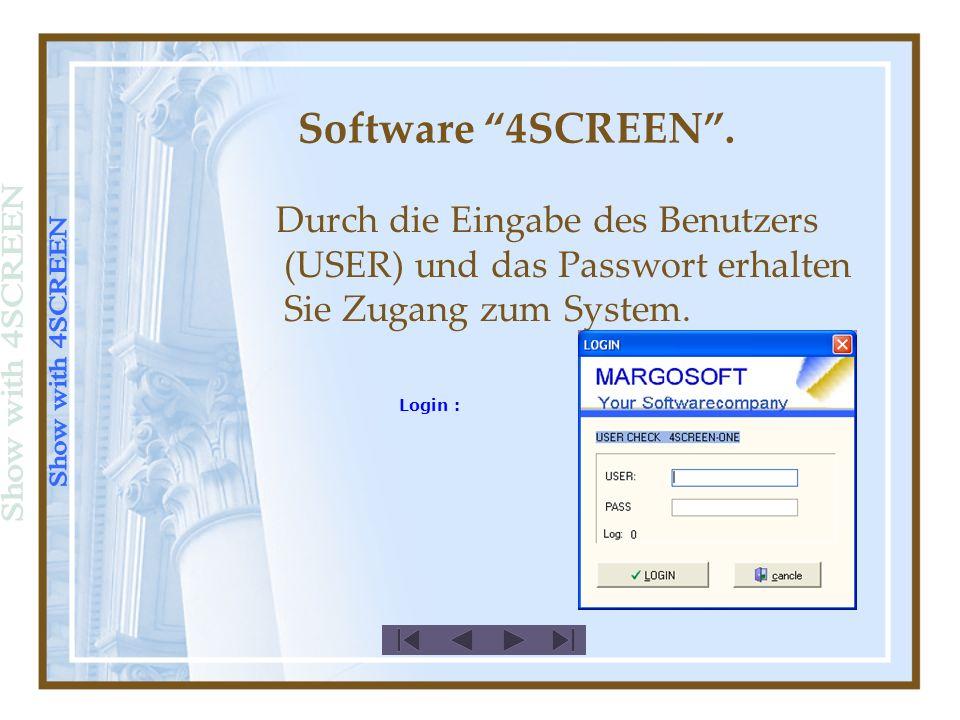 Wenn Sie das Programm starten, dann erschein der hier gezeigte Bildschirm. Software 4SCREEN.