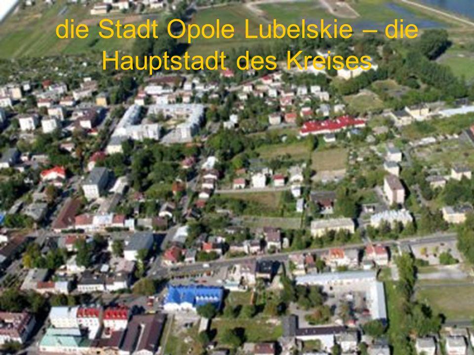 die Stadt Opole Lubelskie – die Hauptstadt des Kreises