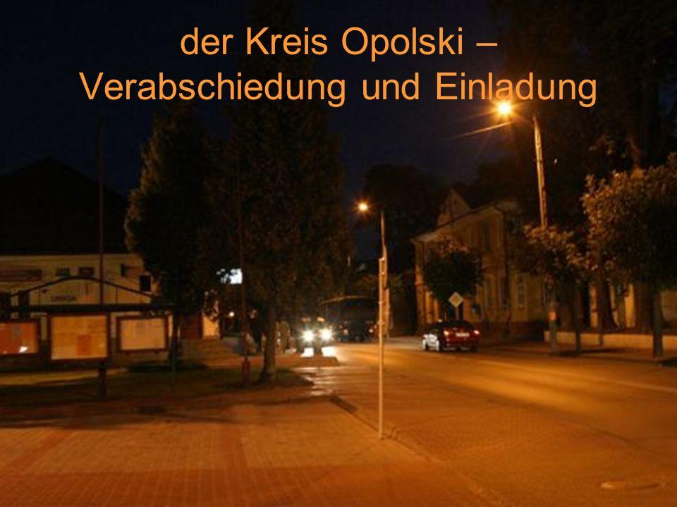 der Kreis Opolski – Verabschiedung und Einladung