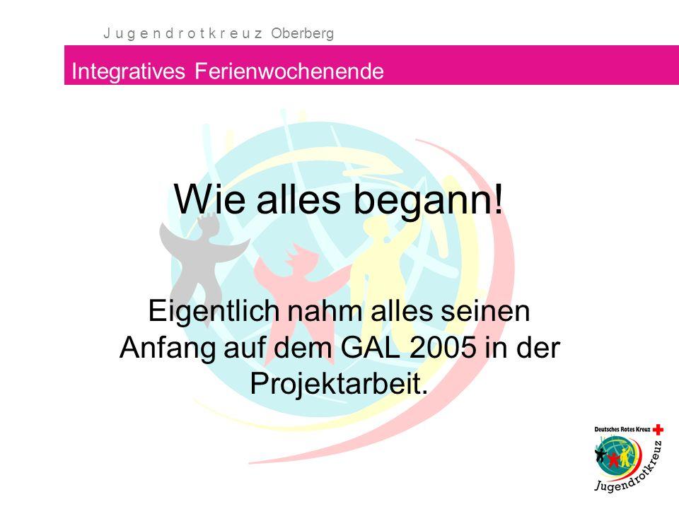 J u g e n d r o t k r e u z Oberberg Integratives Ferienwochenende Wie alles begann.