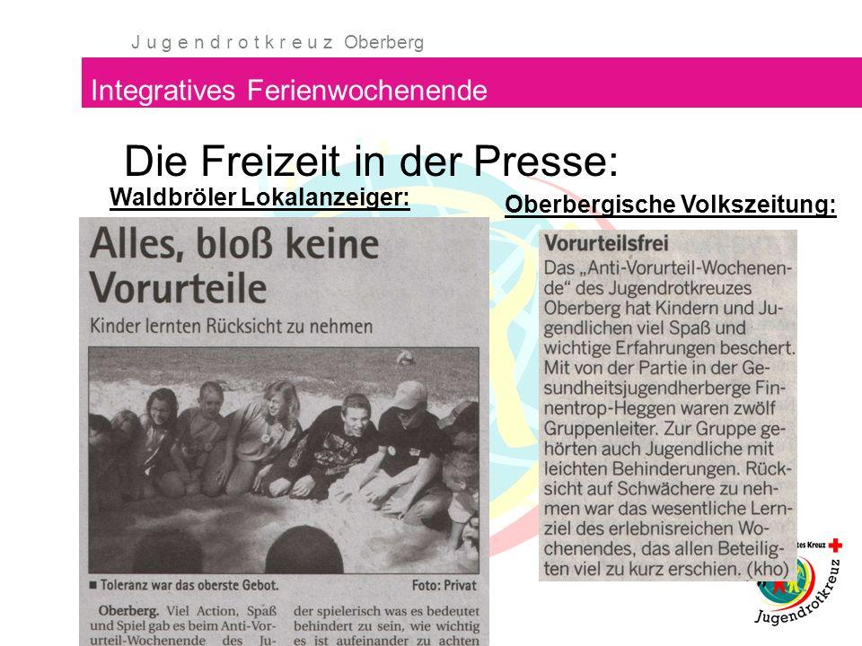 J u g e n d r o t k r e u z Oberberg Integratives Ferienwochenende Die Freizeit in der Presse: Oberbergische Volkszeitung: Waldbröler Lokalanzeiger: