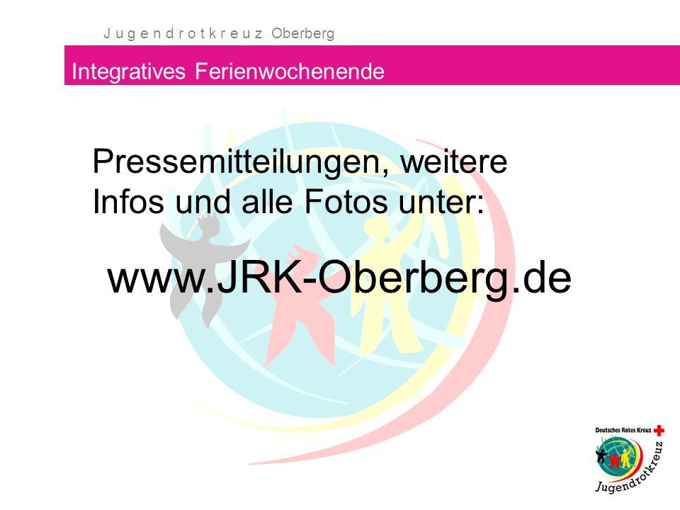 J u g e n d r o t k r e u z Oberberg Integratives Ferienwochenende Pressemitteilungen, weitere Infos und alle Fotos unter: www.JRK-Oberberg.de