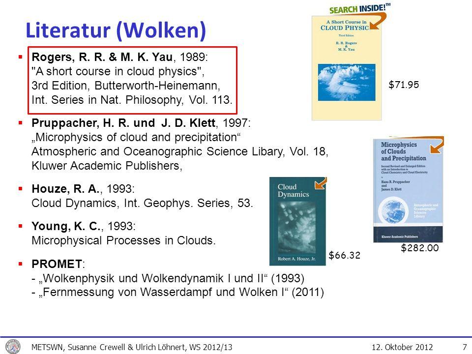 12. Oktober 2012 7 Literatur (Wolken) Rogers, R. R. & M. K. Yau, 1989: