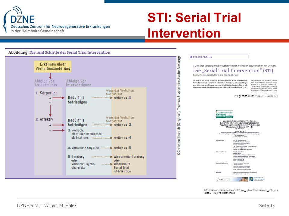 Seite 18 DZNE e. V. – Witten, M. Halek STI: Serial Trial Intervention Pflegezeitschrift 7/2007, S. 370-373 http://medsoz.charite.de/fileadmin/user_upl