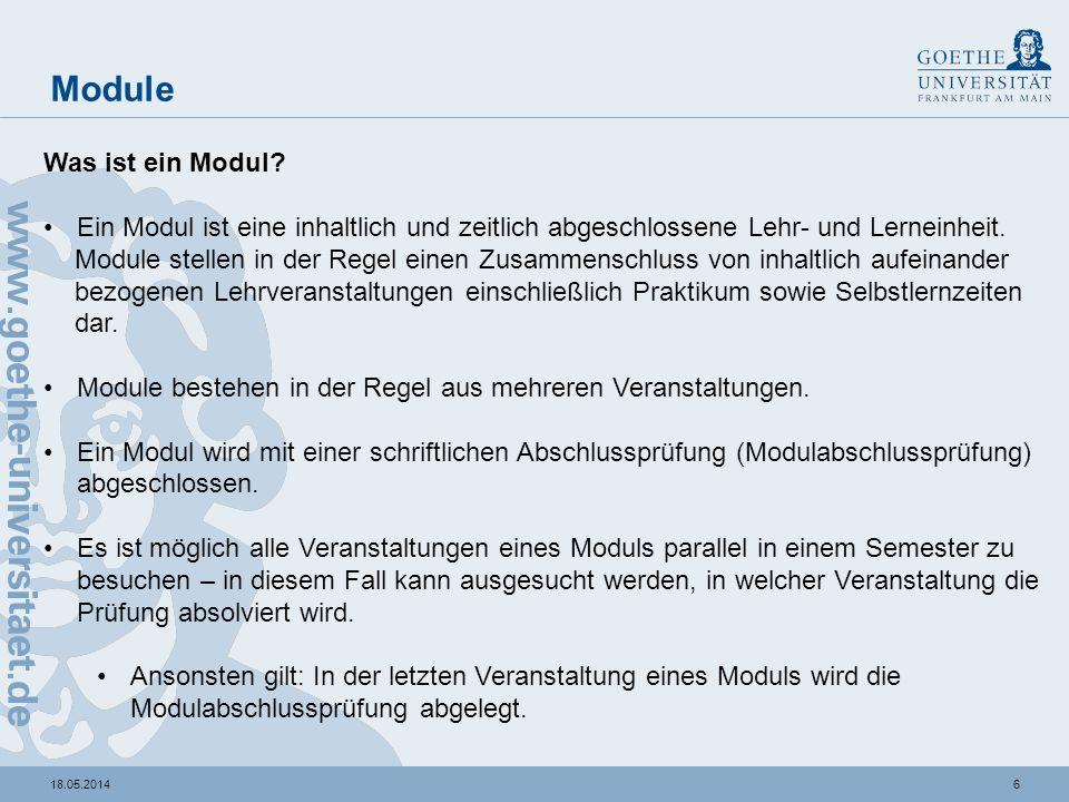 618.05.2014 Module Was ist ein Modul? Ein Modul ist eine inhaltlich und zeitlich abgeschlossene Lehr- und Lerneinheit. Module stellen in der Regel ein
