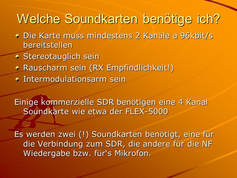 Welche Soundkarten benötige ich? Die Karte muss mindestens 2 Kanäle a 96kbit/s bereitstellen Stereotauglich sein Rauscharm sein (RX Empfindlichkeit!)