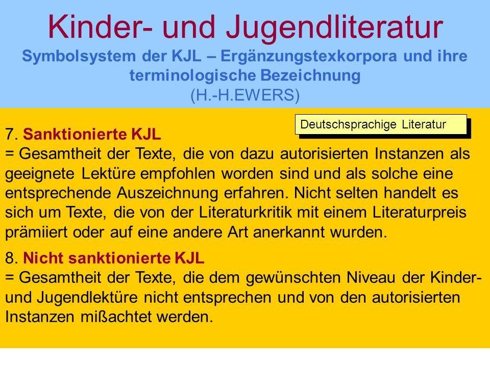 Kinder- und Jugendliteratur Symbolsystem der KJL – Ergänzungstexkorpora und ihre terminologische Bezeichnung (H.-H.EWERS) 7.