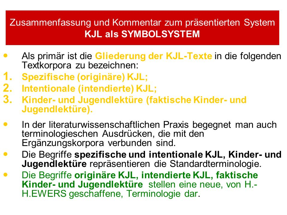 Zusammenfassung und Kommentar zum präsentierten System KJL als SYMBOLSYSTEM Als primär ist die Gliederung der KJL-Texte in die folgenden Textkorpora zu bezeichnen: 1.