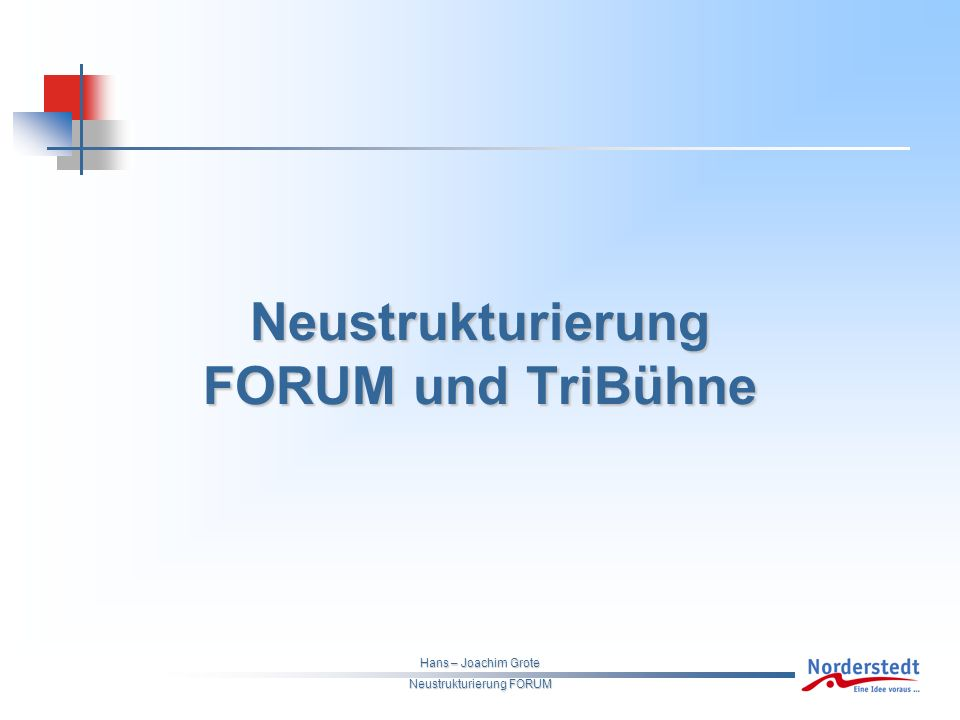 Hans – Joachim Grote Neustrukturierung FORUM Theater & Musikwerkstatt am Stadtparksee