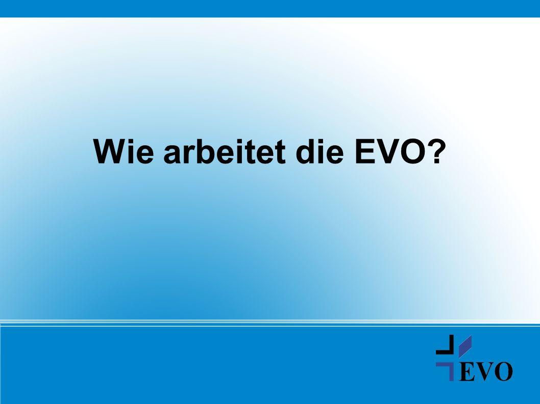 Wie arbeitet die EVO?