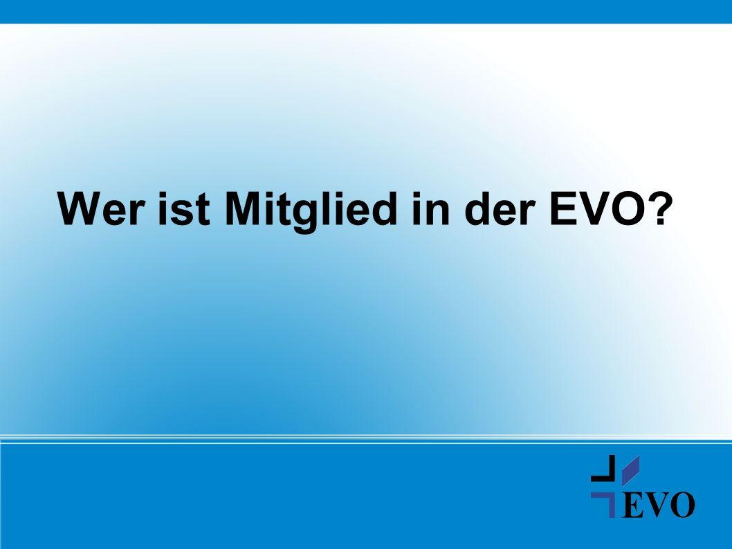 Wer ist Mitglied in der EVO?