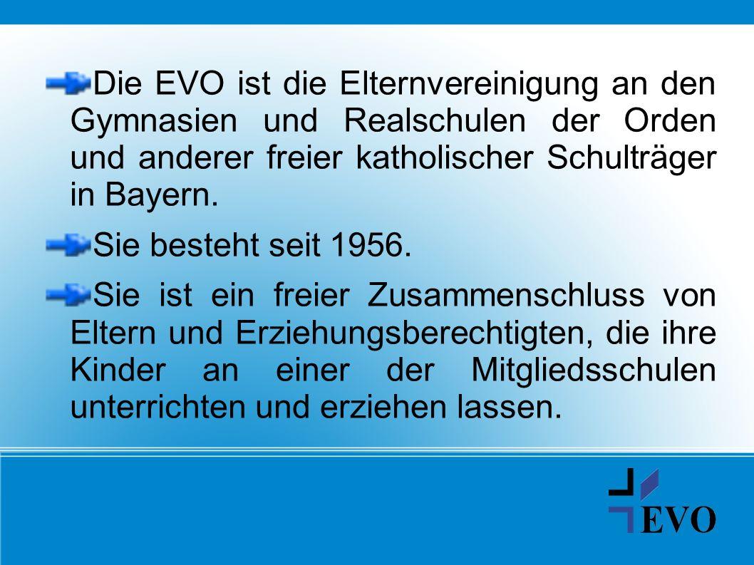 Die EVO ist die Elternvereinigung an den Gymnasien und Realschulen der Orden und anderer freier katholischer Schulträger in Bayern. Sie besteht seit 1