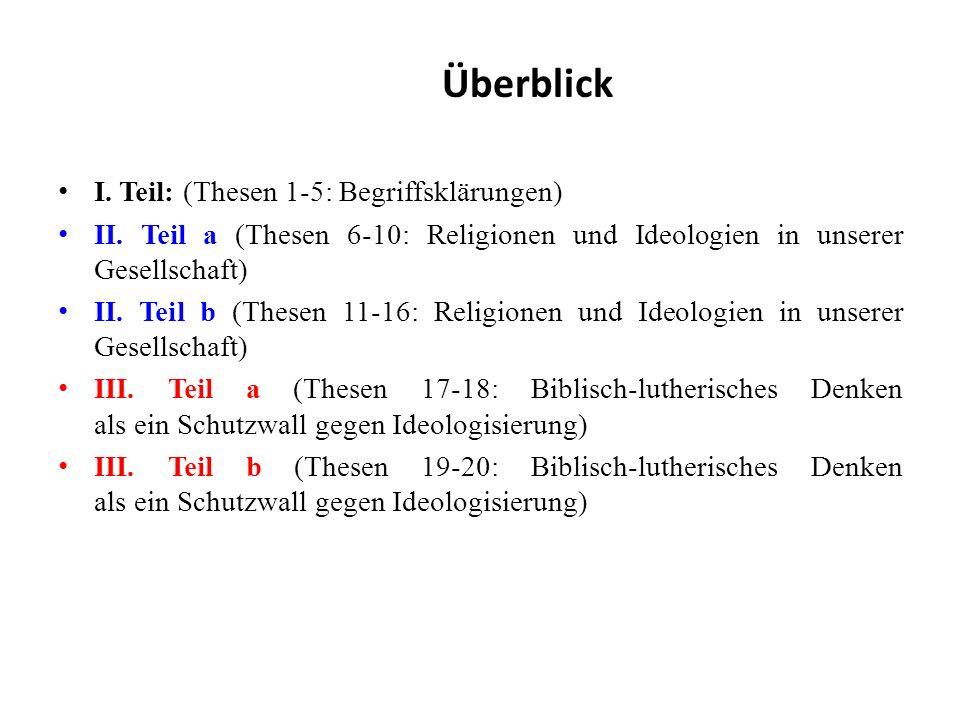 Überblick I. Teil: (Thesen 1-5: Begriffsklärungen) II.