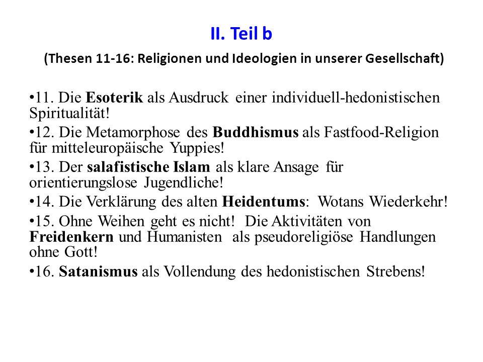II. Teil b (Thesen 11-16: Religionen und Ideologien in unserer Gesellschaft) 11.