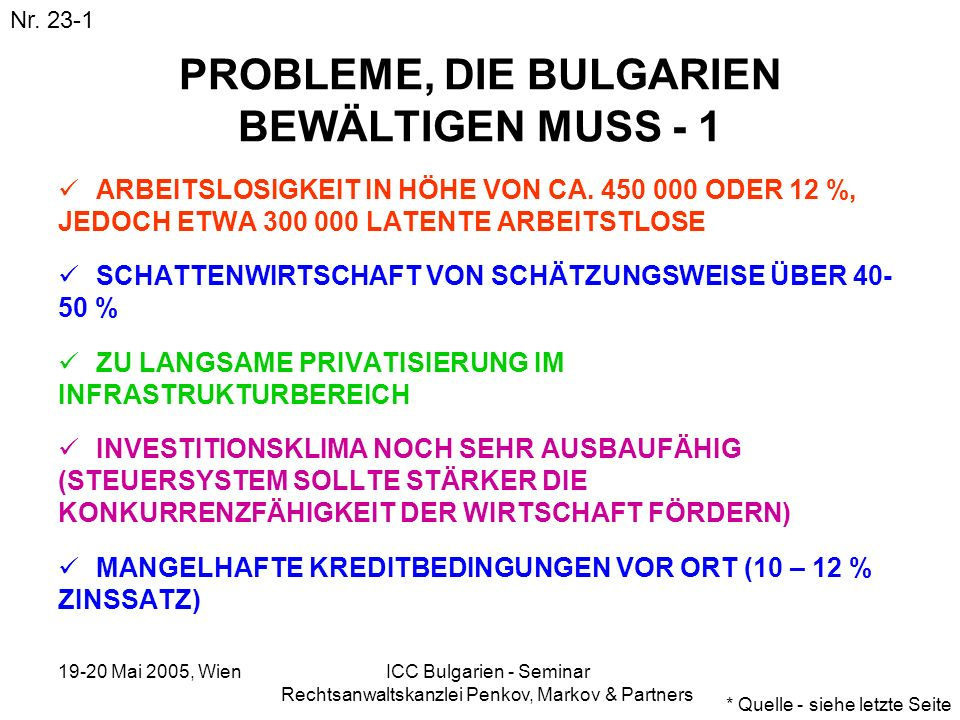 19-20 Mai 2005, Wien ICC Bulgarien - Seminar Rechtsanwaltskanzlei Penkov, Markov & Partners PROBLEME, DIE BULGARIEN BEWÄLTIGEN MUSS - 1 ARBEITSLOSIGKE
