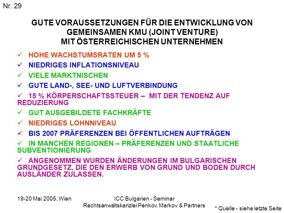19-20 Mai 2005, Wien ICC Bulgarien - Seminar Rechtsanwaltskanzlei Penkov, Markov & Partners GUTE VORAUSSETZUNGEN FÜR DIE ENTWICKLUNG VON GEMEINSAMEN K