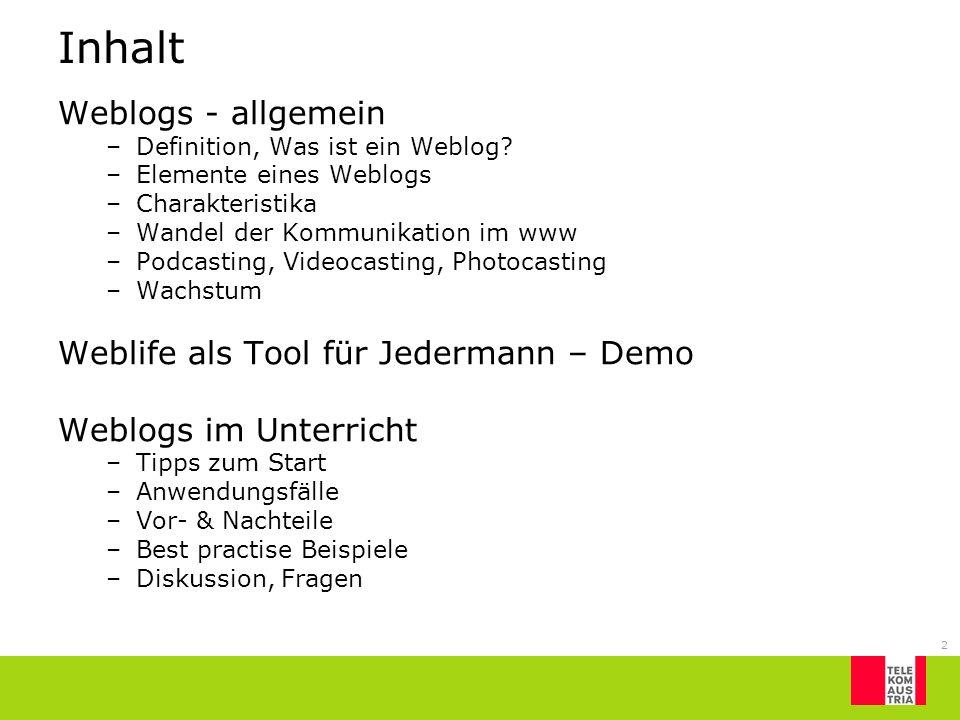 2 Inhalt Weblogs - allgemein –Definition, Was ist ein Weblog? –Elemente eines Weblogs –Charakteristika –Wandel der Kommunikation im www –Podcasting, V