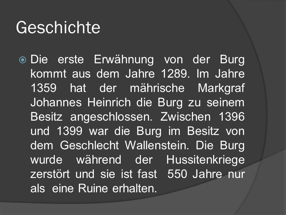 Geschichte Die erste Erwähnung von der Burg kommt aus dem Jahre 1289.