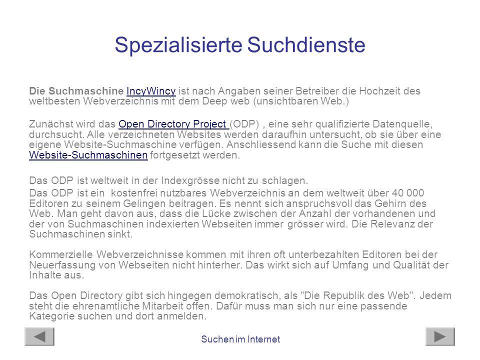 Suchen im Internet Spezialisierte Suchdienste Die Suchmaschine IncyWincy ist nach Angaben seiner Betreiber die Hochzeit des weltbesten Webverzeichnis