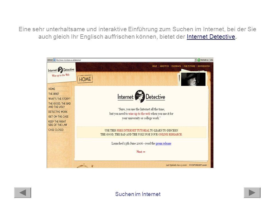 Suchen im Internet Eine sehr unterhaltsame und interaktive Einführung zum Suchen im Internet, bei der Sie auch gleich Ihr Englisch auffrischen können,