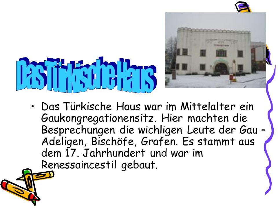 Das Türkische Haus war im Mittelalter ein Gaukongregationensitz.