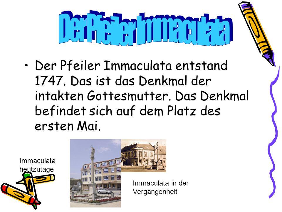 Der Pfeiler Immaculata entstand 1747. Das ist das Denkmal der intakten Gottesmutter.
