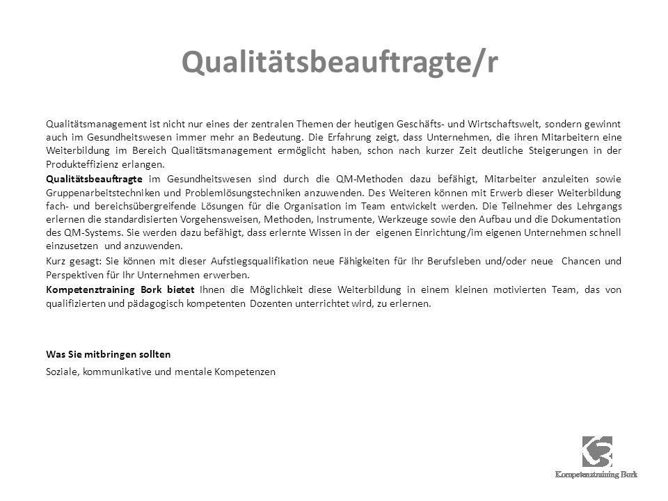 Qualitätsbeauftragte/r Qualitätsmanagement ist nicht nur eines der zentralen Themen der heutigen Geschäfts- und Wirtschaftswelt, sondern gewinnt auch