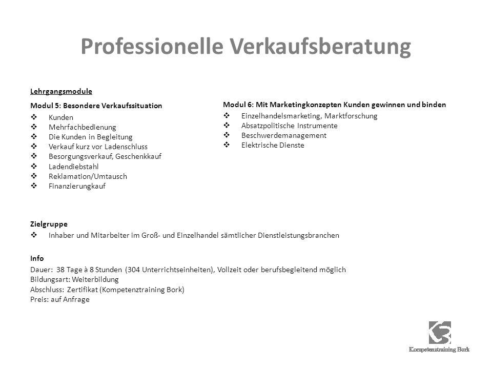Professionelle Verkaufsberatung Lehrgangsmodule Modul 5: Besondere Verkaufssituation Kunden Mehrfachbedienung Die Kunden in Begleitung Verkauf kurz vo