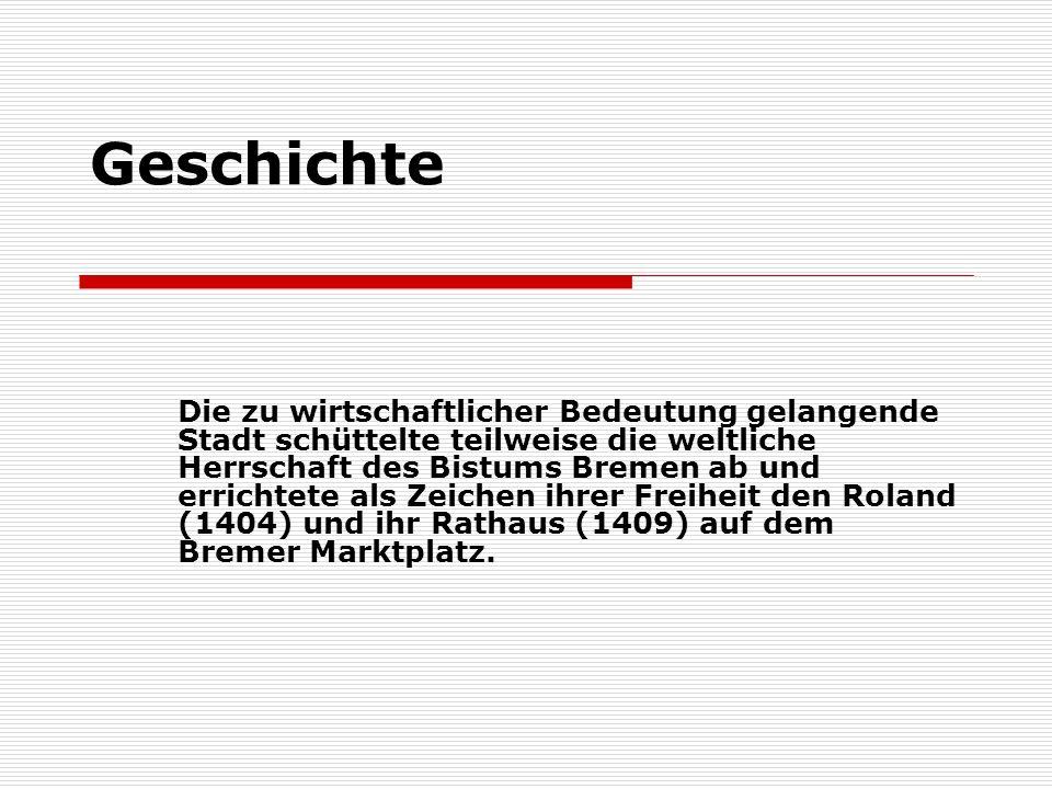 Geschichte Die zu wirtschaftlicher Bedeutung gelangende Stadt schüttelte teilweise die weltliche Herrschaft des Bistums Bremen ab und errichtete als Z