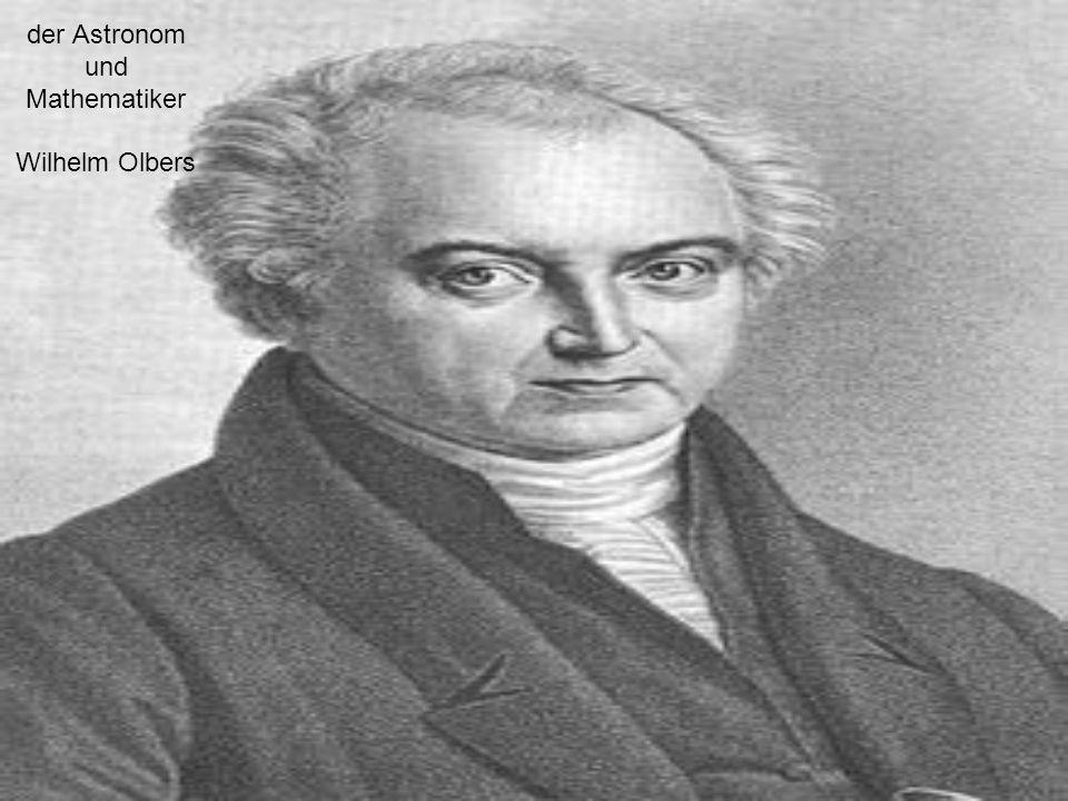 der Astronom und Mathematiker Wilhelm Olbers