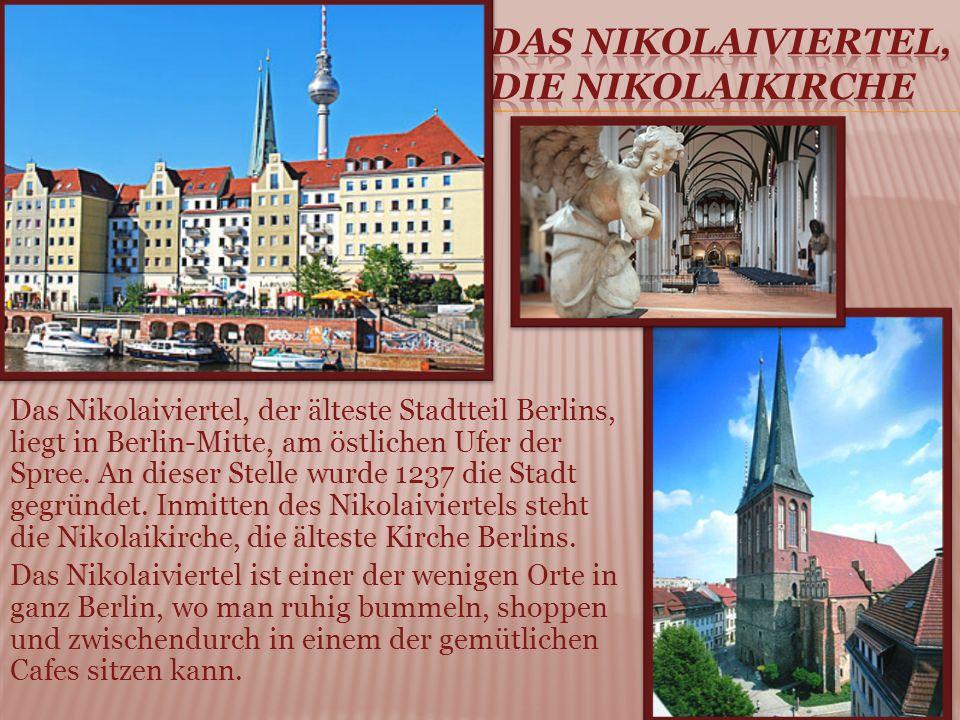 Das Nikolaiviertel, der älteste Stadtteil Berlins, liegt in Berlin-Mitte, am östlichen Ufer der Spree.