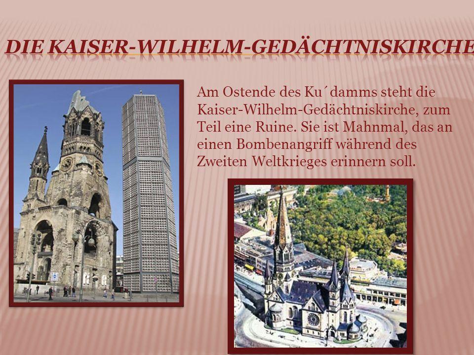 Am Ostende des Ku´damms steht die Kaiser-Wilhelm-Gedächtniskirche, zum Teil eine Ruine.