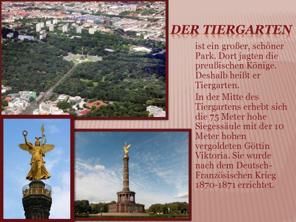 ist ein großer, schöner Park. Dort jagten die preußischen Könige.