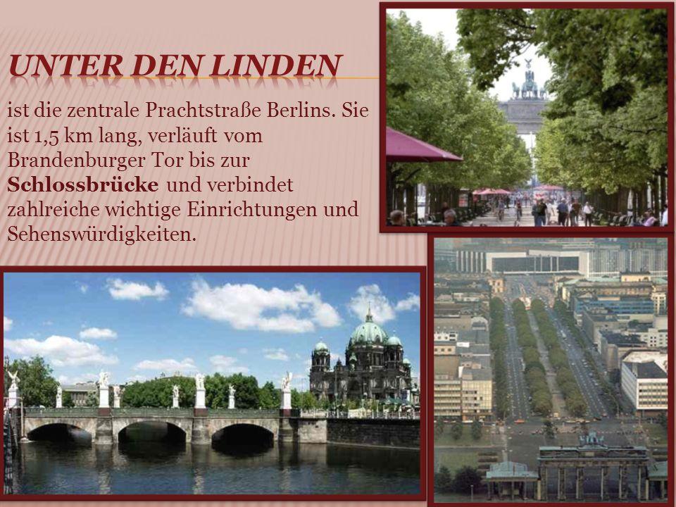 ist die zentrale Prachtstraße Berlins.