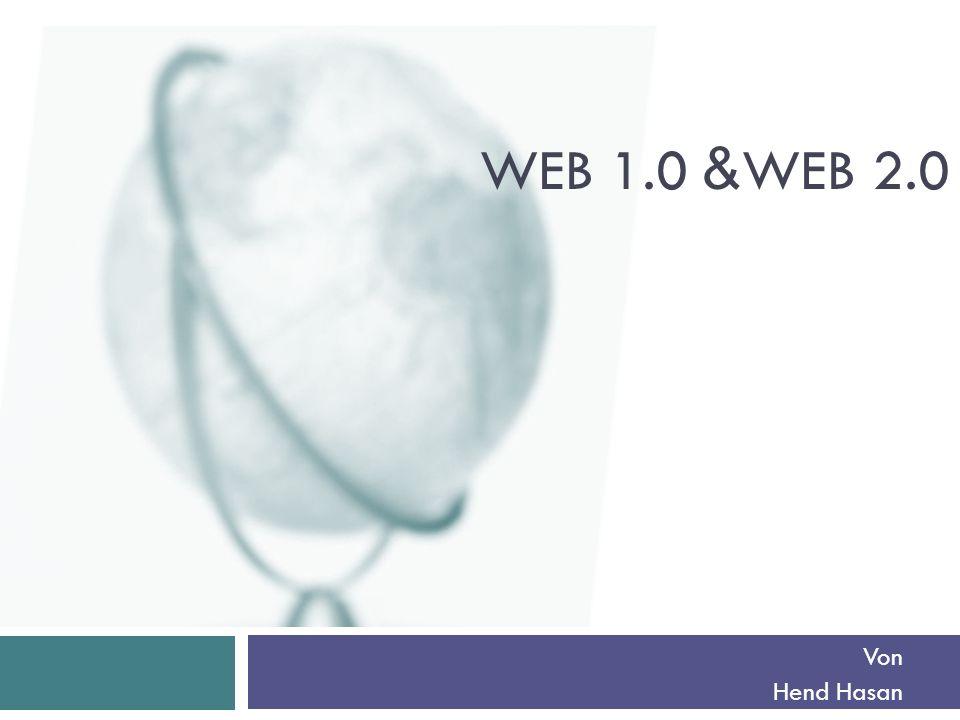 Inhalt der Präsentation Die Definition von Web 1.0 Die Definition von Web 2.0 Die Merkmale der Web 1.0 und Web2.0 Die Vor- und Nachteile von Web 2.0