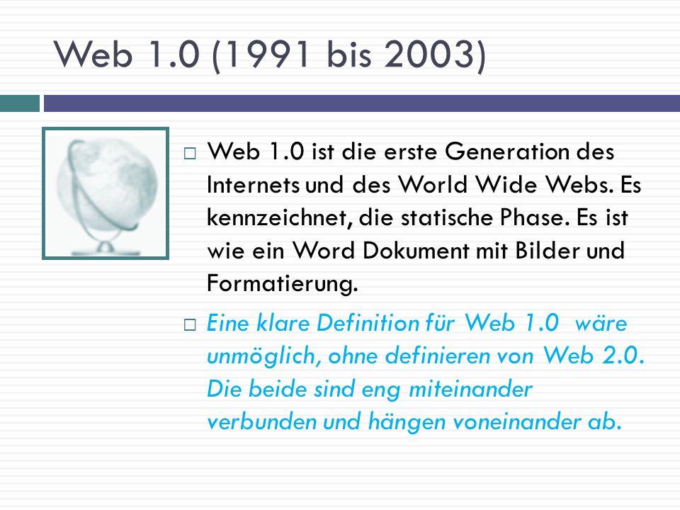 Web 2.0 Ab 2004 wurde Web 2.0, als Zeichen für Internet in diesem neuen Zeitalter verwendet.