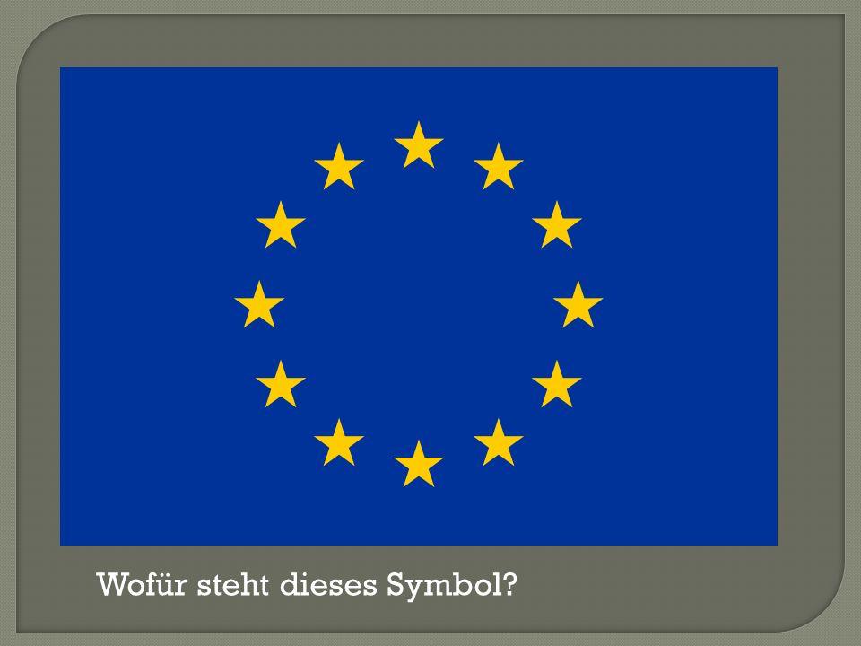 Was wisst ihr über die Europäische Union.Welche anderen Symbole hat die EU.