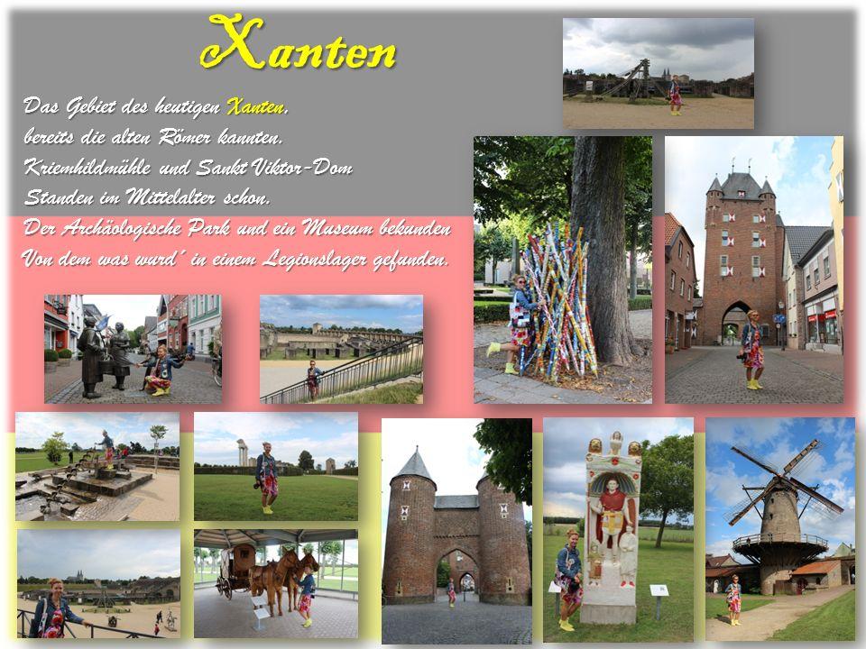 Xanten Das Gebiet des heutigen Xanten, bereits die alten Römer kannten. Kriemhildmühle und Sankt Viktor-Dom Standen im Mittelalter schon. Der Archäolo