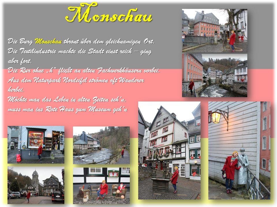 Monschau Die Burg Monschau thront über dem gleichnamigen Ort. Die Textilindustrie machte die Stadt einst reich – ging aber fort. Die Rur ohne h fließt