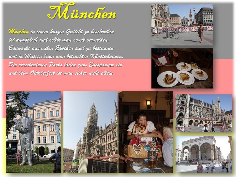 München München in einem kurzen Gedicht zu beschreiben ist unmöglich und sollte man somit vermeiden. Bauwerke aus vielen Epochen sind zu bestaunen und