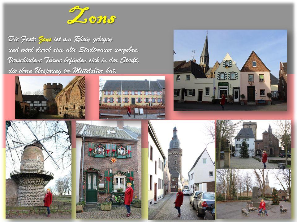 Zons Die Feste Zons ist am Rhein gelegen und wird durch eine alte Stadtmauer umgeben. Verschiedene Türme befinden sich in der Stadt, die ihren Ursprun